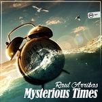Raul Arribas: Mysterious Times