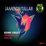 JAMESON TULLAR - Going Crazy (Front Cover)