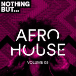 VARIOUS - Nothing But... Afro House Vol 05 (Front Cover)