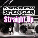 ANDREW SPENCER - Straight Up (Front Cover)