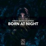 DIMITRI VANGELIS & WYMAN - Born At Night (Front Cover)