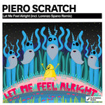 PIERO SCRATCH - Let Me Feel Alright (Front Cover)