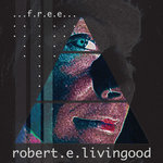 ROBERT E LIVINGOOD - Free (Front Cover)