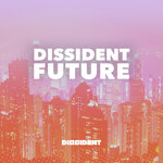 VARIOUS - Dissident Future (Front Cover)