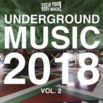 Underground Music 2018 Vol 2