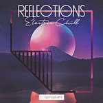 Loopmasters: Reflections: Electric Chill (Sample Pack WAV/APPLE/LIVE/REASON)