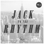 Jack To The Rhythm Vol 2