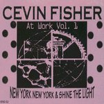 CEVIN FISHER - At Work Vol 1 (Front Cover)