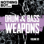 Nothing But... Drum & Bass Weapons Vol 09