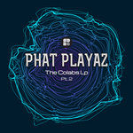 PHAT PLAYAZ - The Colabs LP - Part 2 (Front Cover)