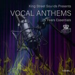 King Street Sounds Presents Vocal Anthems (25 Years Essentials)