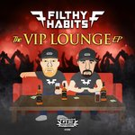 FILTHY HABITS - The VIP Lounge EP (Front Cover)