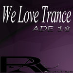 We Love Trance ADE 18