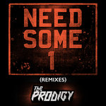 THE PRODIGY - Need Some1 (Remixes) (Front Cover)