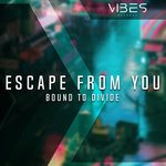 BOUND TO DIVIDE - Escape From You (Front Cover)