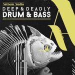 Deep & Deadly Drum & Bass (Sample Pack WAV)