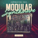 Loopmasters: Modular Synthwave (Sample Pack WAV/APPLE)
