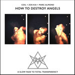 How To Destroy Angels (Explicit)