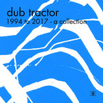 Dub Tractor: A Collection