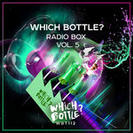 Which Bottle?/Radio Box Vol 5