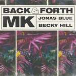 MK/JONAS BLUE/BECKY HILL - Back & Forth (Front Cover)