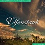 Elfenstaub Vol 26 - A Deep Electronic Journey Through Time & Space