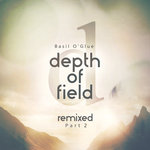 Depth Of Field (Remixes Part 2)