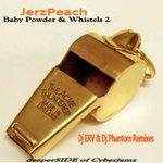 Baby Powder & Whistles (Part 2 Remixes)