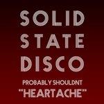 Probably Shouldnt: Heartache
