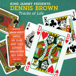 King Jammy Presents: Dennis Brown Tracks Of Life
