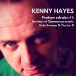 Kenny Hayes/The Best Of Starman Presents Doctor B & Italo Bounce