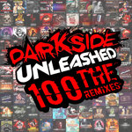 Darkside Unleashed 100: The Remixes