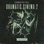 Loopmasters: Dramatic Cinema 2 (Sample Pack WAV/APPLE/LIVE)
