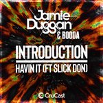 Booda/Jamie Duggan: Introduction/Havin' It