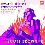 Scott Brown/Various: Evolution Records Hardcore Classics Vol 6 (unmixed tracks)