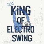 Various: King Of Electro Swing