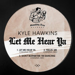 KYLE HAWKINS - Let Me Hear Ya (Front Cover)