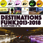 Destinations Funk 2013 To 2018