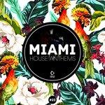 Miami House Anthems Vol 23