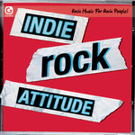 Indie Rock Attitude/Rock Music For Rock People!