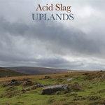 ACID SLAG - Uplands (Front Cover)