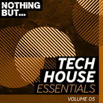 Nothing But... Tech House Essentials Vol 05
