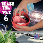 Trash The Wax Vol 6