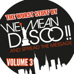 VARIOUS - The Worst Stuff By We Mean Disco!! Volume 3 (Front Cover)