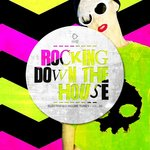 Rocking Down The House: Electrified House Tunes Vol 26
