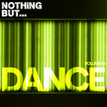 Nothing But... Dance Vol 10