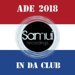 Samui Recordings Presents In Da Club Ade 2018