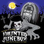 Sounds From The Haunted Jukebox - Songs That Go Bump In The Night