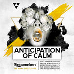 Singomakers: Anticipation Of Calm (Sample Pack WAV/APPLE/LIVE/REASON)