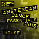 Nothing But... Amsterdam Dance Essentials 2018 House